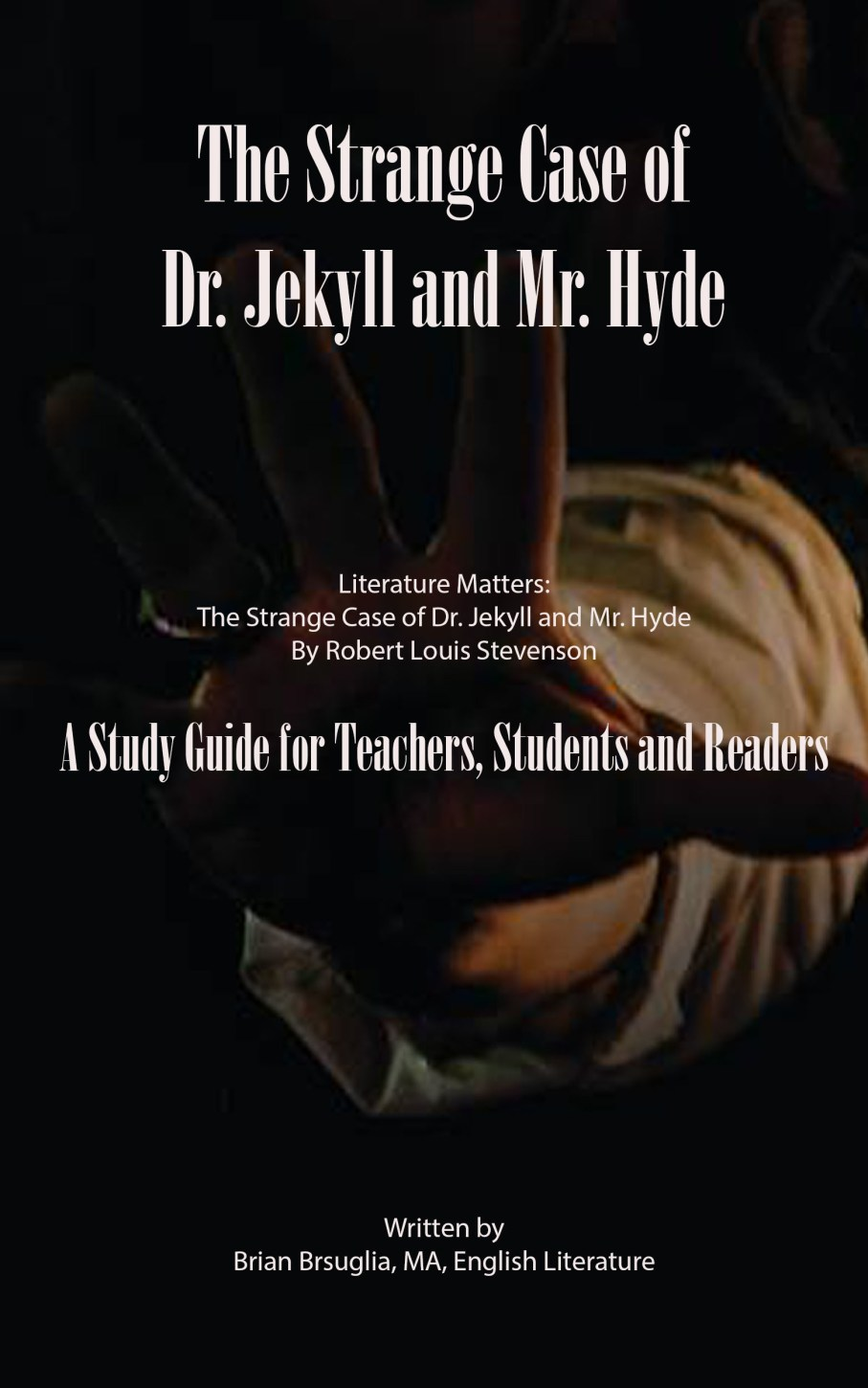 Dr. Jekyll And Mr. Hyde: A Study Guide 13034