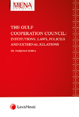 The Gulf Cooperation Council: Institutions, Laws, Policies and External Relations (ISBN9781474316705)