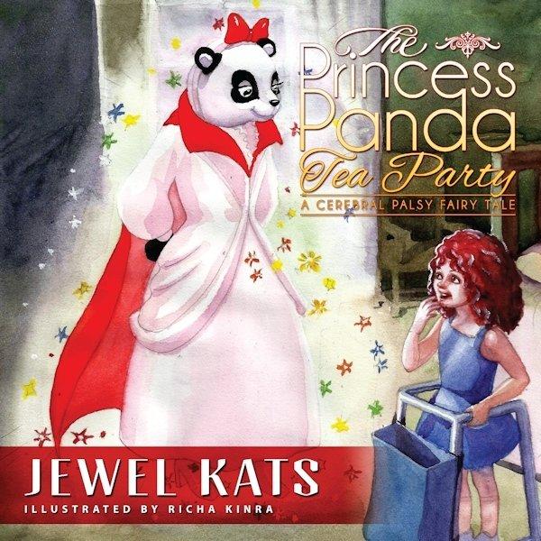 The Princess Panda Tea Party: A Cerebral Palsy Fairy Tale 978-1-61599-219-5