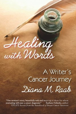 Healing With Words: A Writer's Cancer Journey
