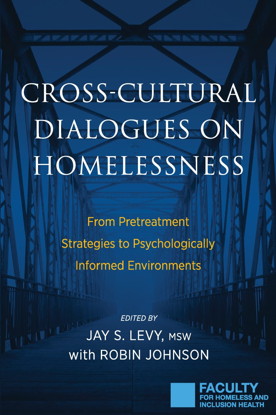 Cross-Cultural Dialogues on Homelessness 978-1-61599-366-6