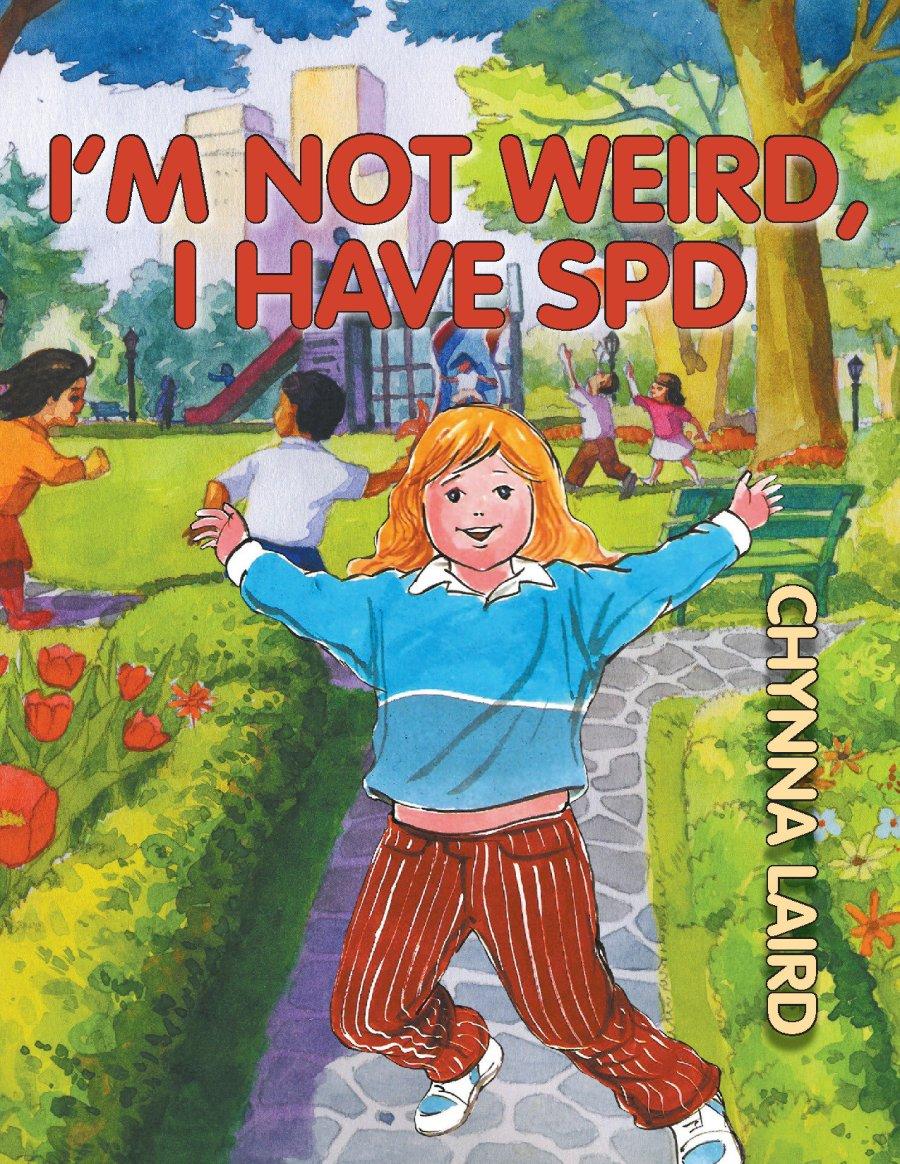 I'm Not Weird, I Have SPD 978-1-61599-158-7