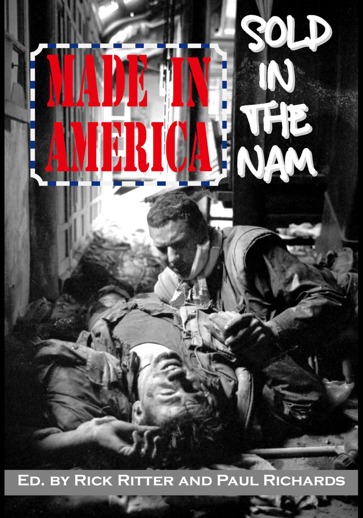 Made in America, Sold in the Nam: A Continuing Legacy of Pain 978-1-61599-049-8
