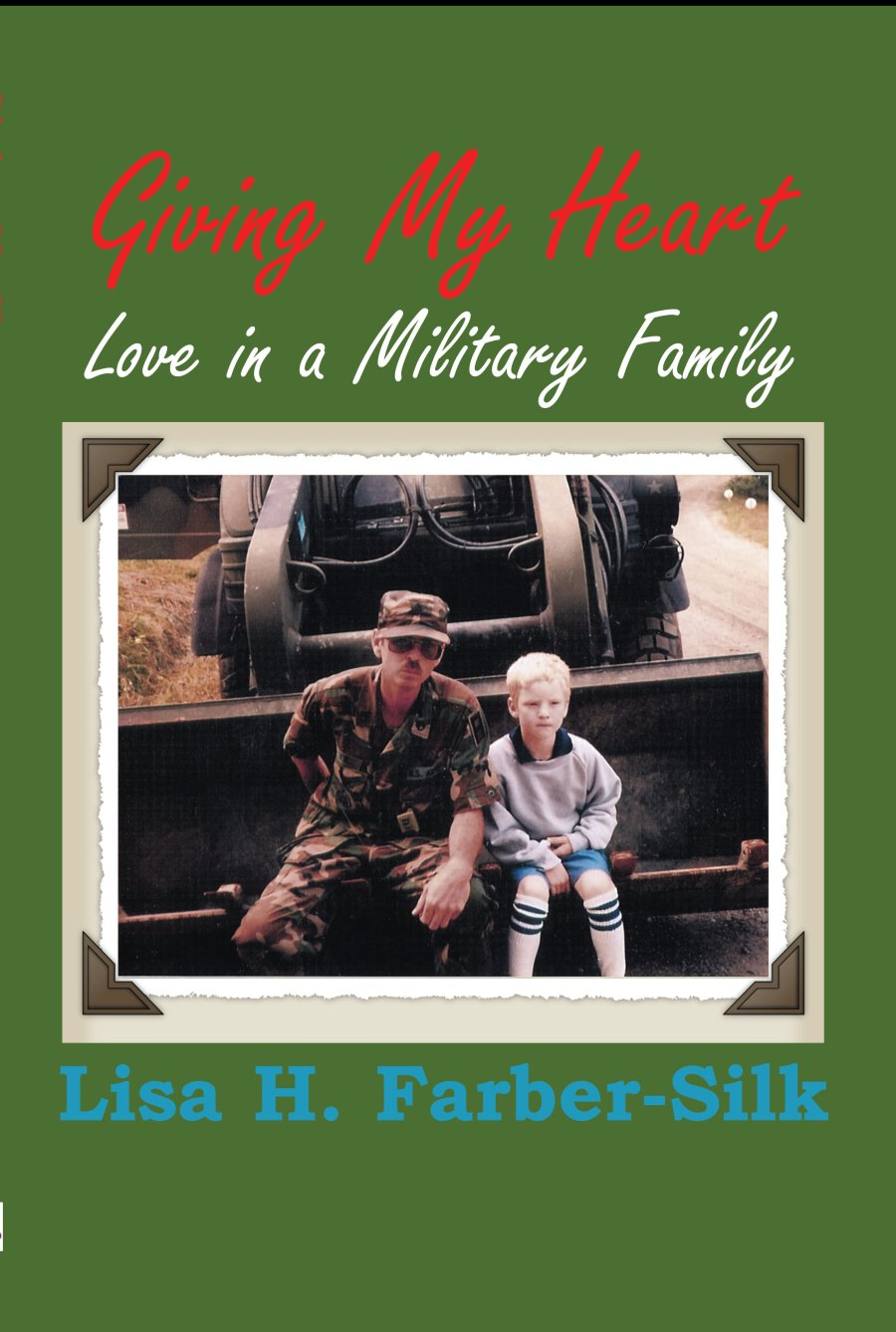 Giving My Heart: Love in A Military Family 978-1-932690-44-6