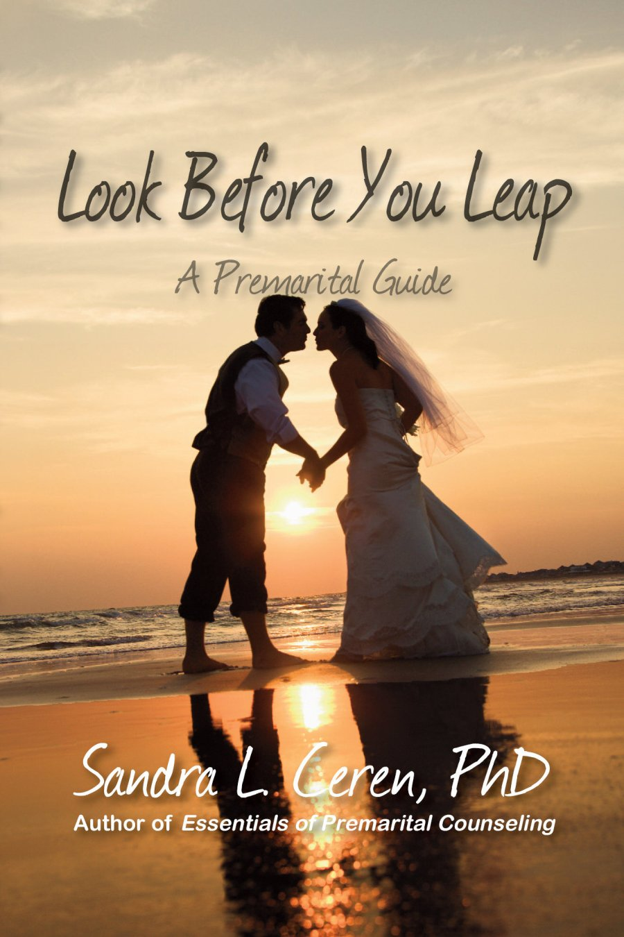 Look Before You Leap: A Premarital Guide for Couples 978-1-932690-75-0