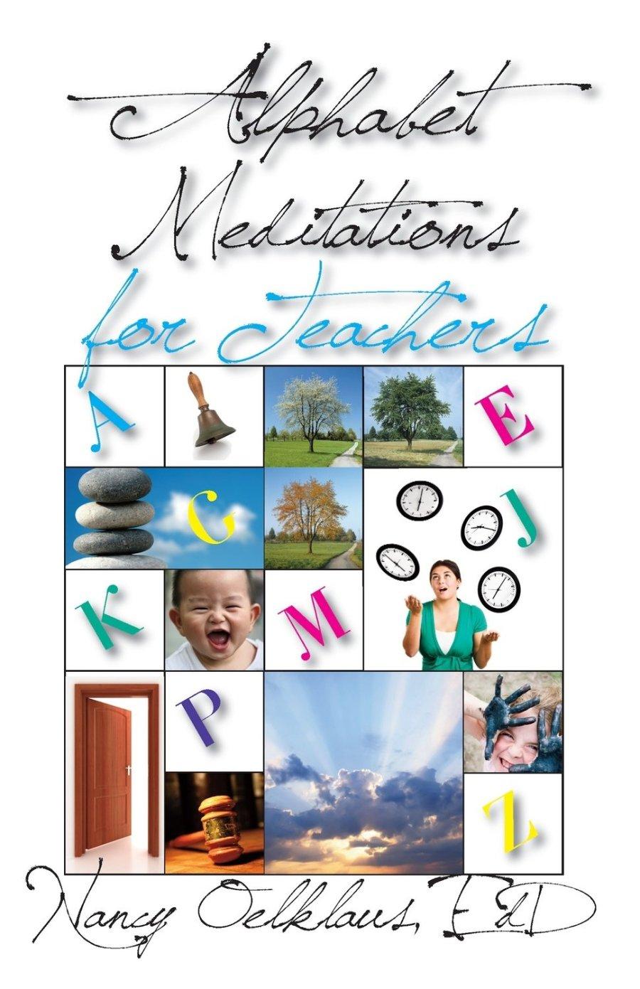 Alphabet Meditations for Teachers: Eveyrday Wisdom for Educators