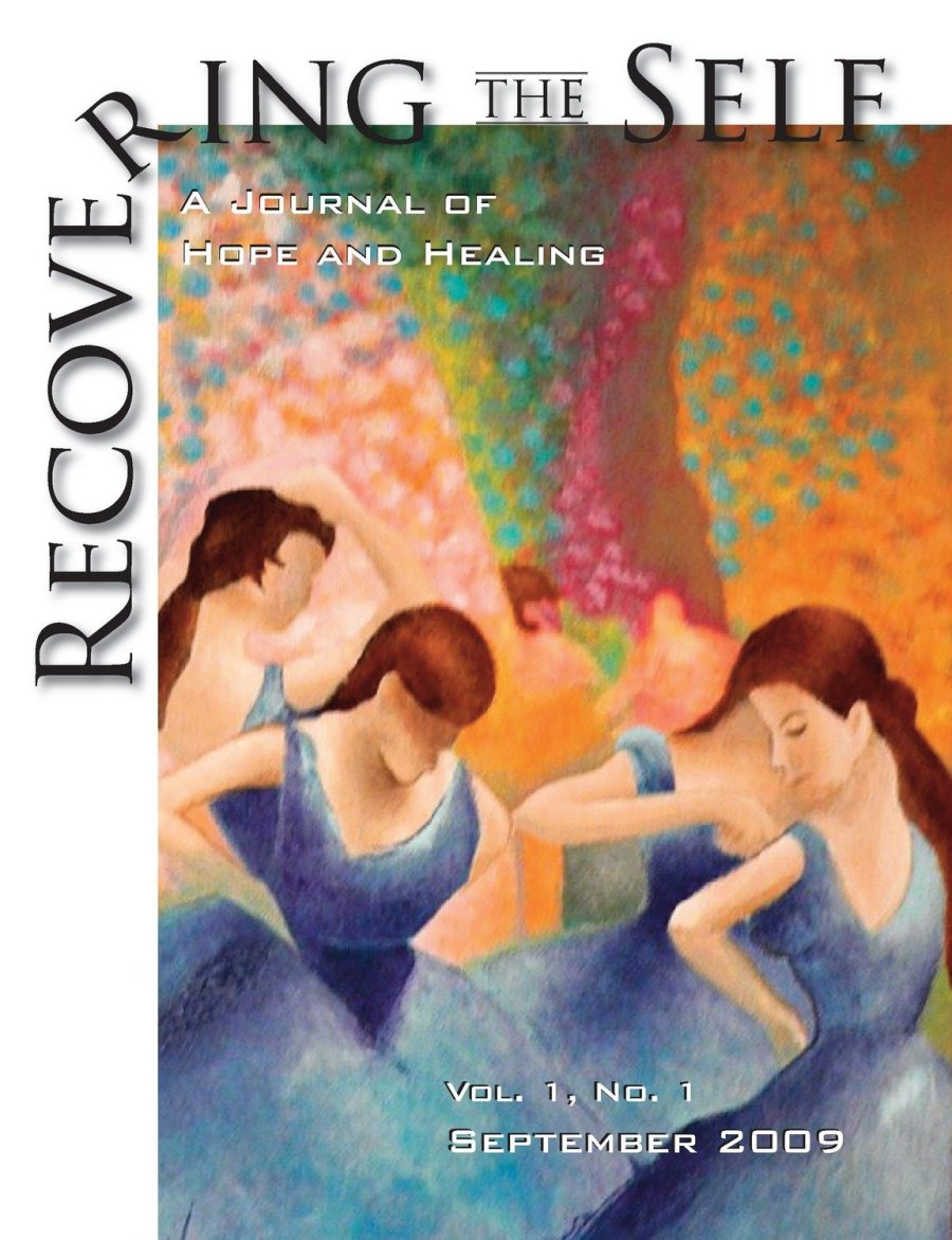 Recovering The Self: A Journal of Hope and Healing (Vol. I, No. 1)