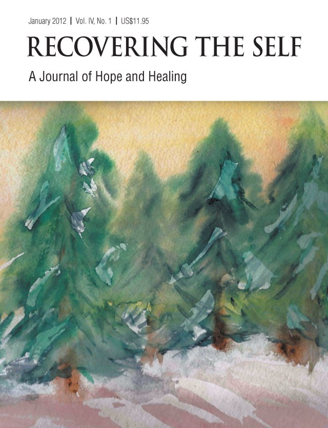 Recovering The Self: A Journal of Hope and Healing (Vol. IV, No. 1) -- Focus on Abuse Recovery 978-1-61599-145-7