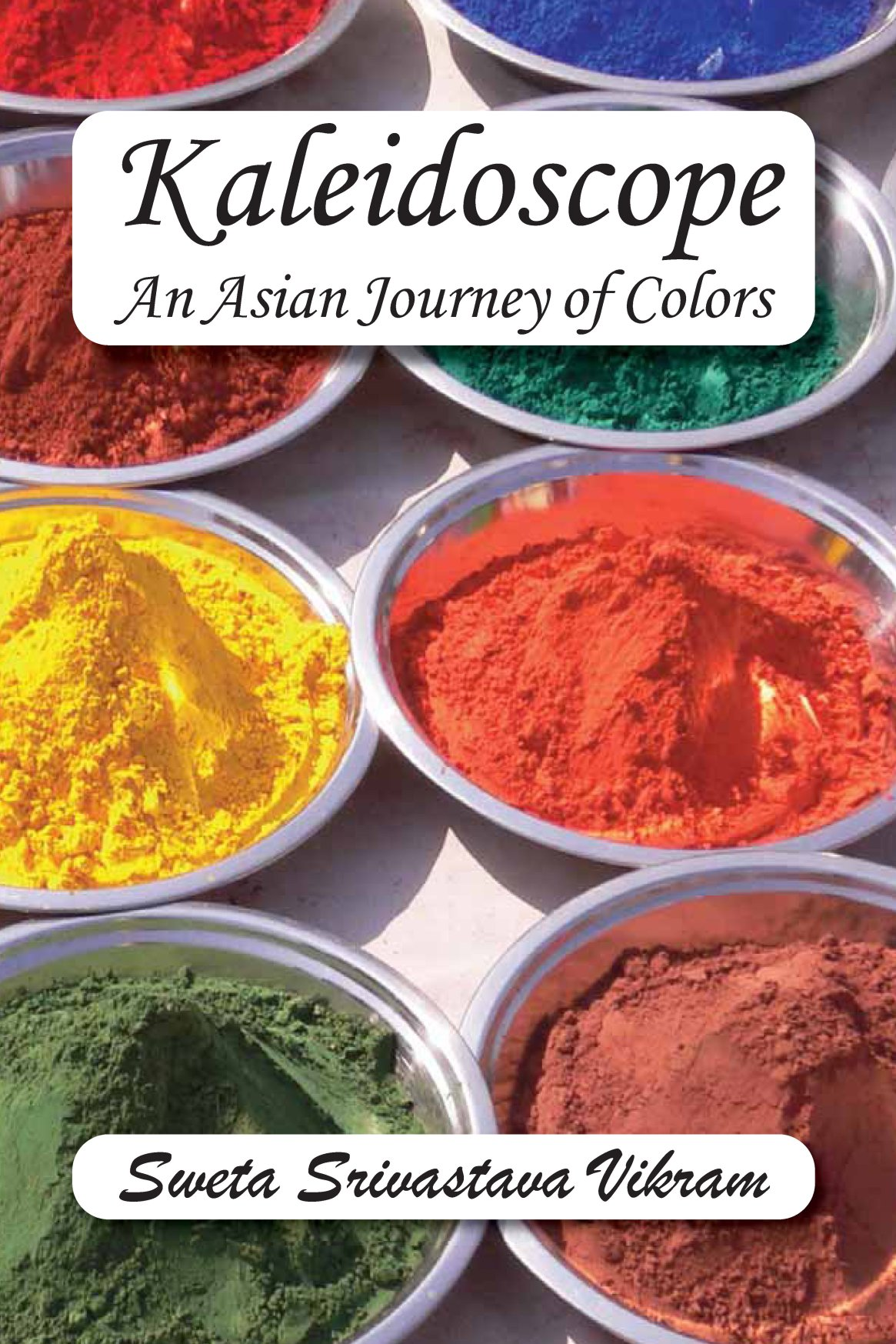 Kaleidoscope: An Asian Journey with Colors 978-1-61599-034-4