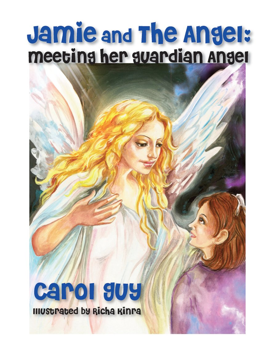 Jamie and the Angel: Meeting Her Guardian Angel 978-1-61599-002-3