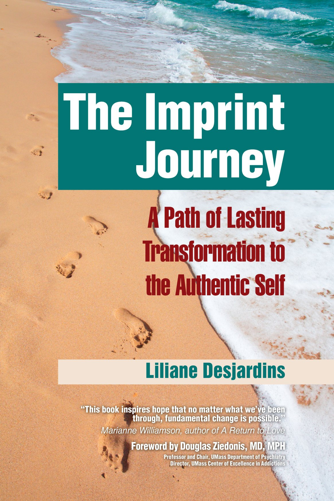 The Imprint Journey: A Path of Lasting Transformation Into Your Authentic Self 978-1-61599-087-0