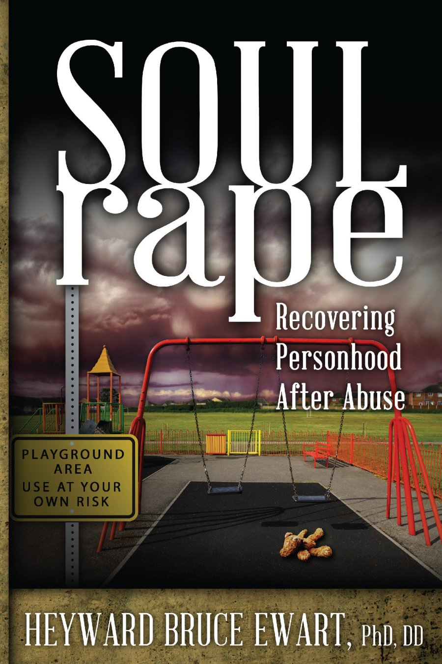 Soul Rape: Recovering Personhood after Abuse 978-1-61599-168-6