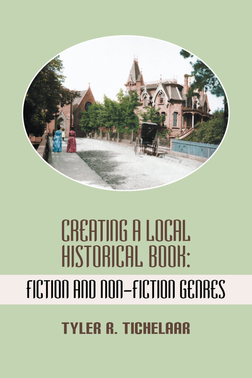 Creating a Local Historical Book: Fiction and Non-Fiction Genres 978-1-61599-178-5