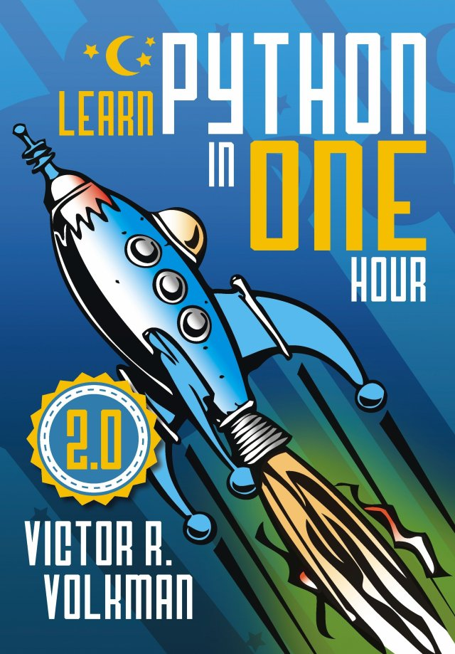 Learn Python in One Hour: Programming by Example 978-1-61599-239-3