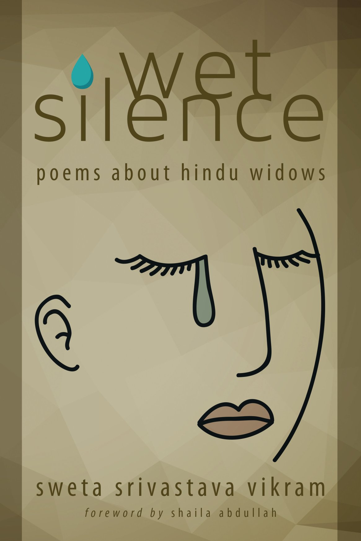 Wet Silence: Poems about Hindu widows 978-1-61599-256-0