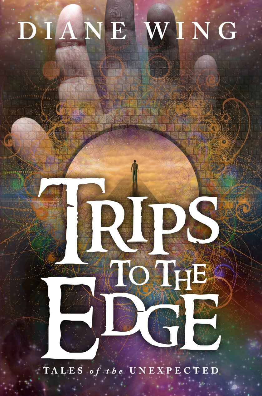 Trips to the Edge: Tales of the Unexpected 978-1-61599-262-1