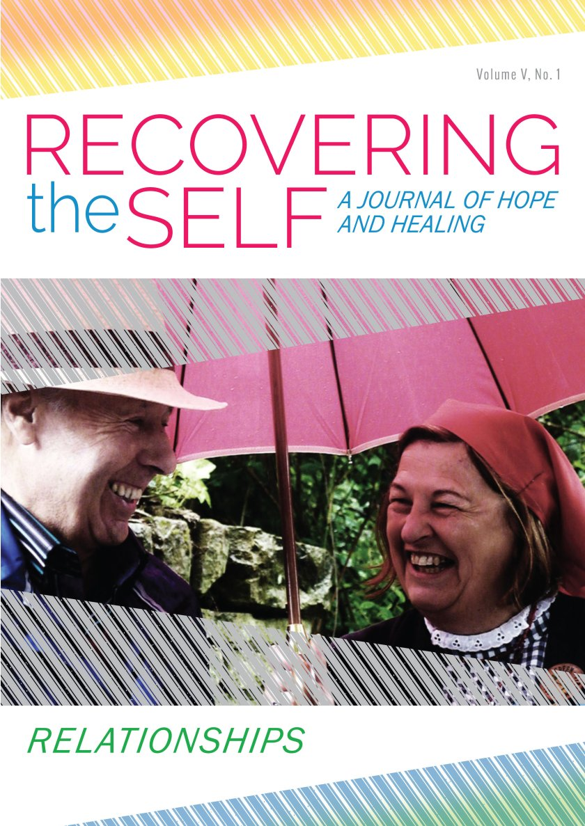 Recovering The Self: A Journal of Hope and Healing (Vol. V, No. 1 )-- Focus on Relationships 978-1-61599-312-3