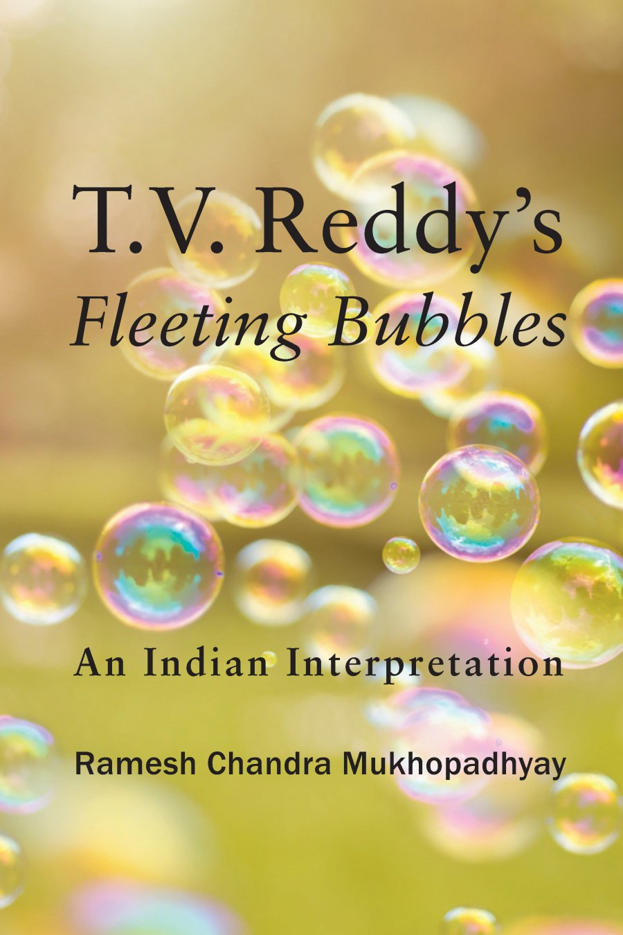 "T.V. Reddy's ""Fleeting Bubbles"" 978-1-61599-413-7"