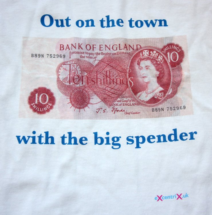 eXcentriX - Out on the town with the big spender Ten Bob note T-shirt