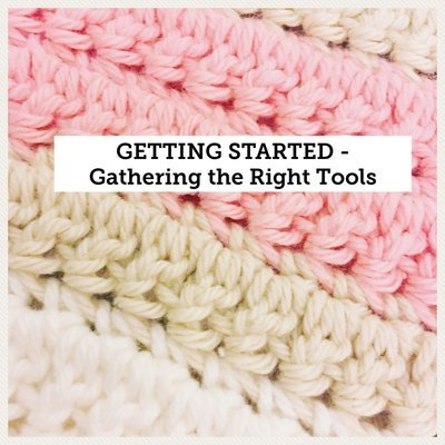 GETTING STARTED - Gathering the Right Tools