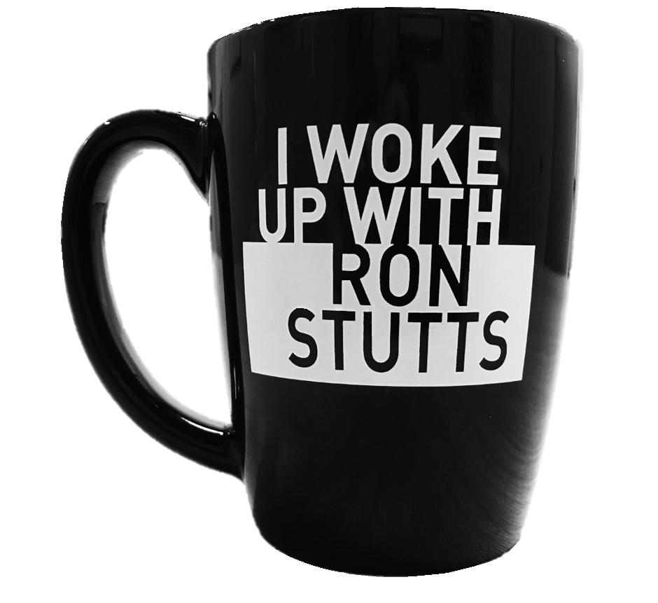 """I Woke Up With Ron Stutts"" Coffee Mug"