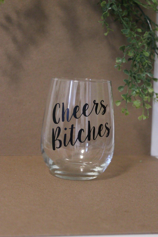Wine Glasses - Cheers B*tches
