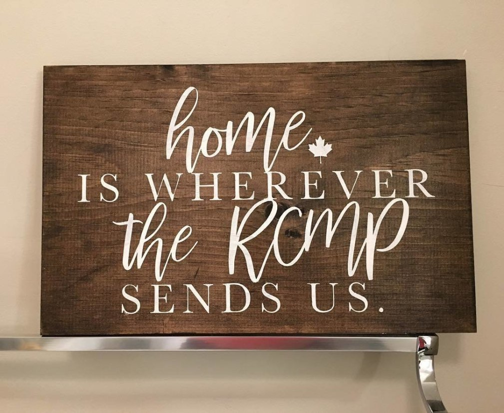 'Home is where the RCMP sends us' Sign 00158