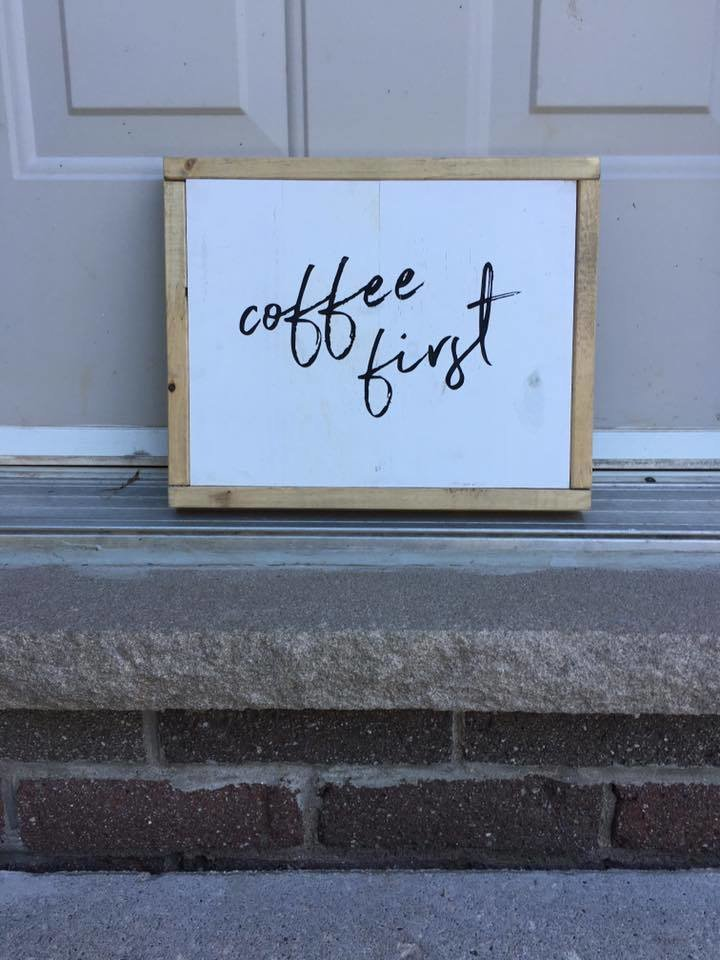 Coffee First | Wood Sign 00275