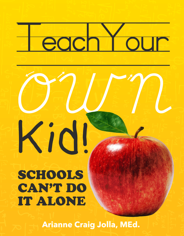 Book- Teach Your OWN Kid: Schools Can't Do It Alone