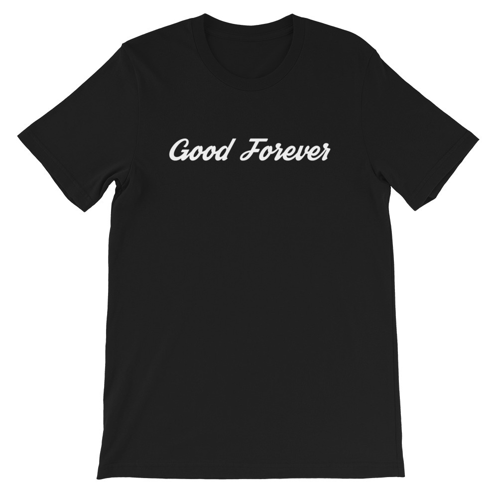 Good Forever Signature Unisex T-Shirt 00048