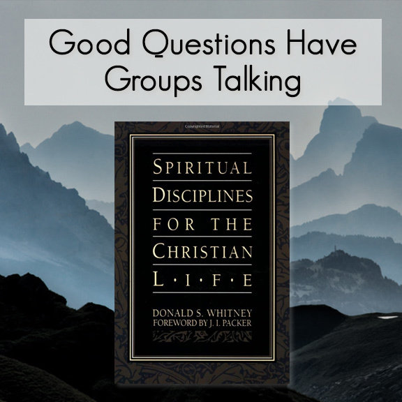 Spiritual Disciplines -- Good Questions Bible Study 00003