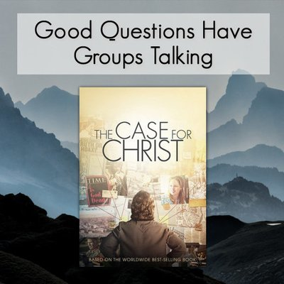 The Case For Christ -- Good Questions Bible Study