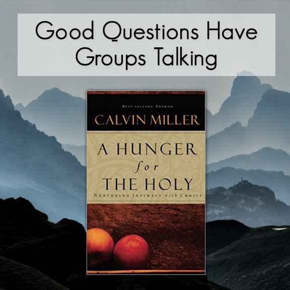 A Hungry for the Holy -- Good Questions Bible Study 00008