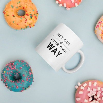 Mug: Get out your own way