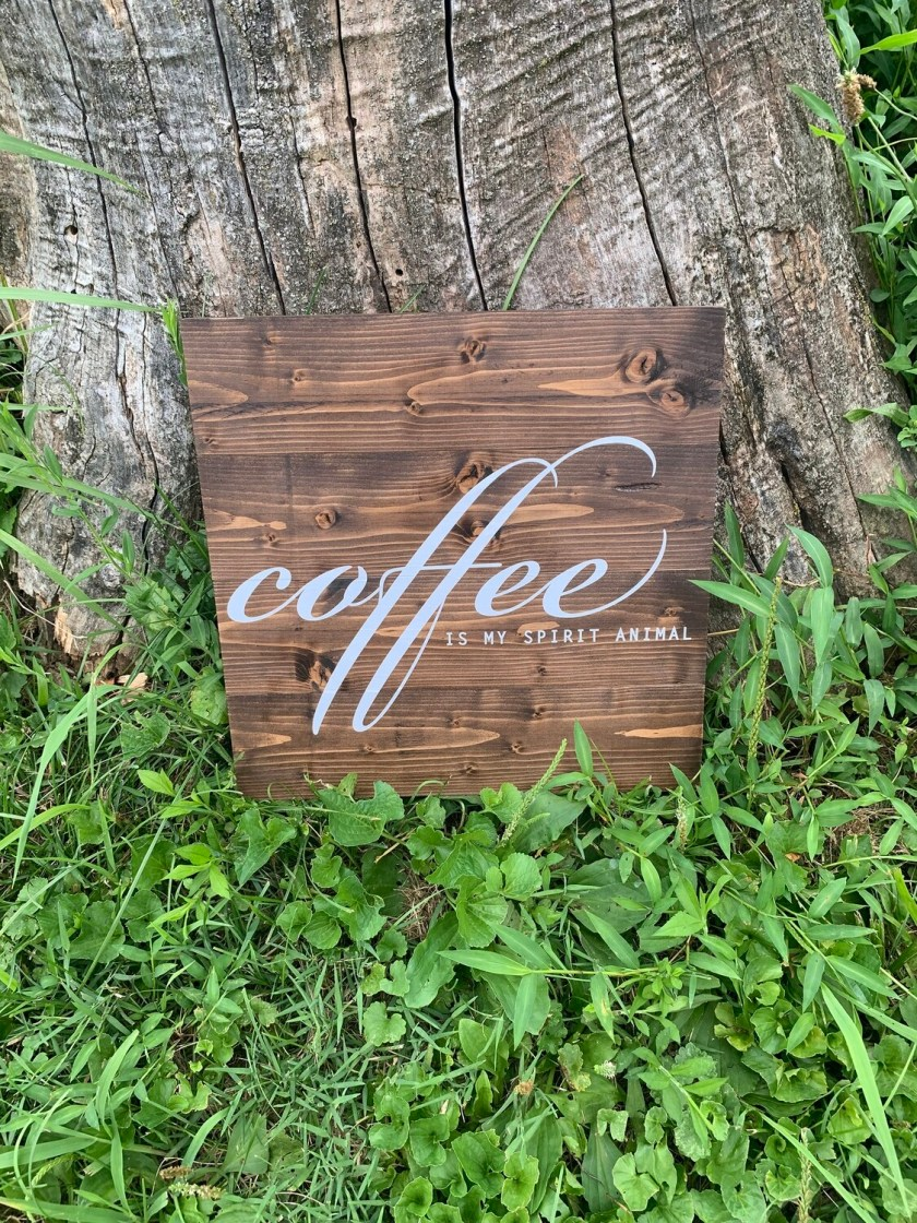 | coffee is my spirit animal | wood |