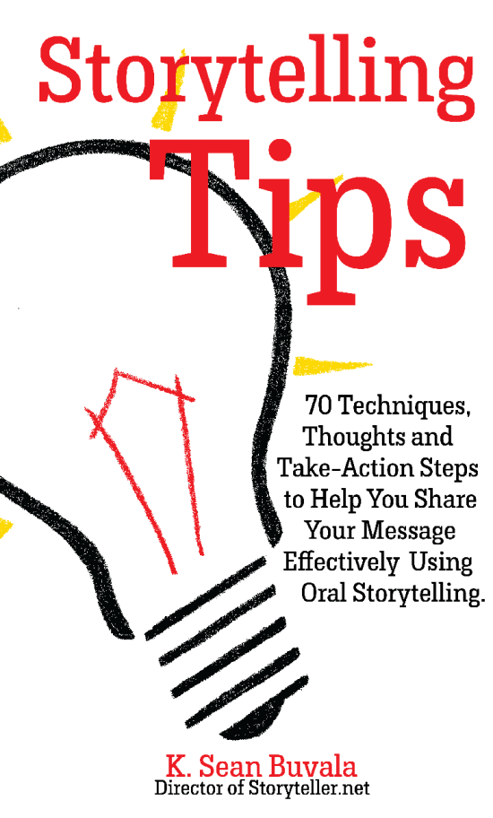 Storytelling Tips: 70 Techniques, Thoughts and Take-Action Steps to Help You Share Your Message Effectively Using Oral Storytelling BookStorytellingTips