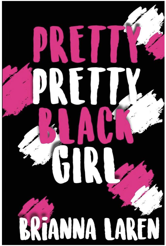 Pretty Pretty Black Girl by Brianna LaRen