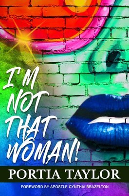 I'm Not That Woman (Hardcover) by Portia Taylor
