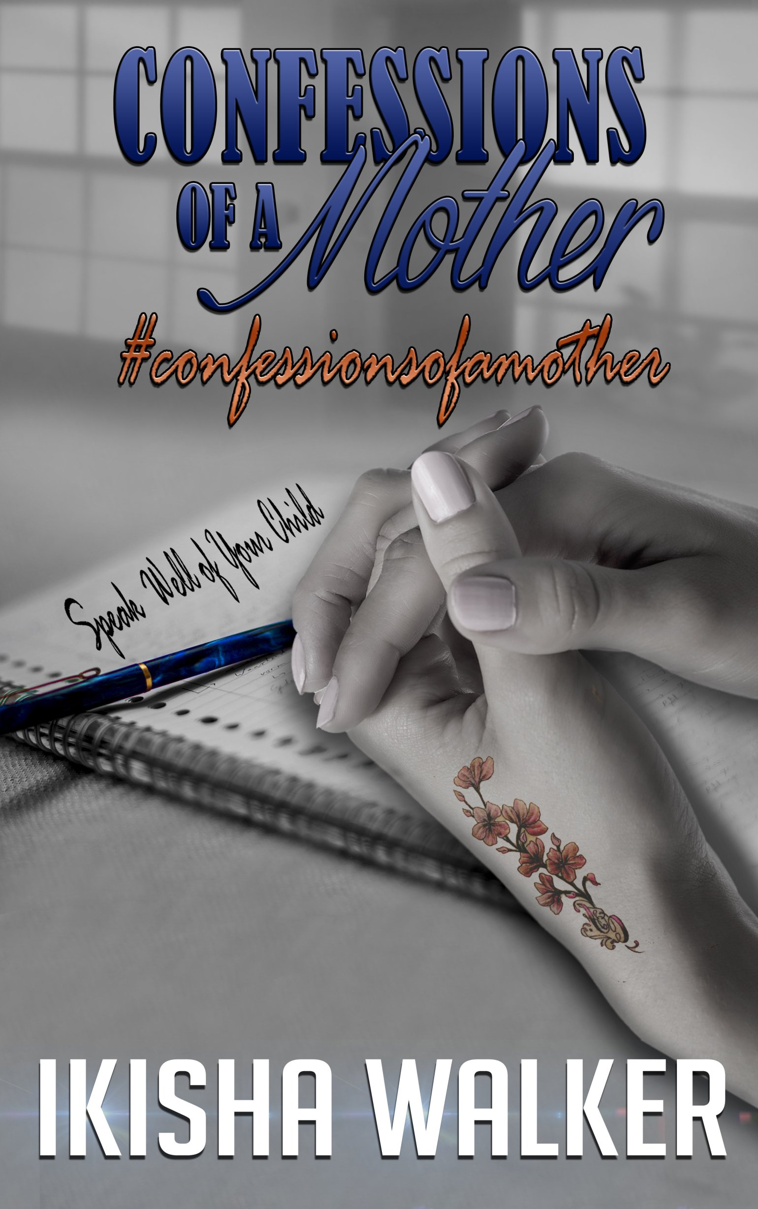 Confessions of a  Mother by Ikisha Walker 978-0996153607