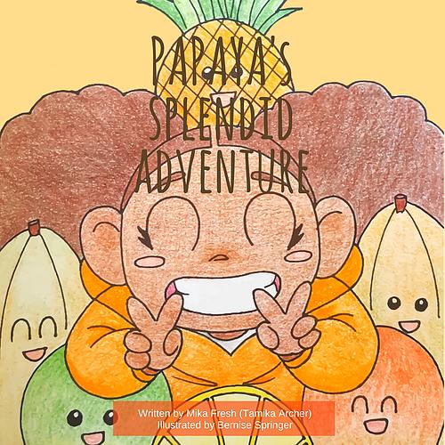 Papaya's Splendid Adventure by Mika Fresh 978-1948339186
