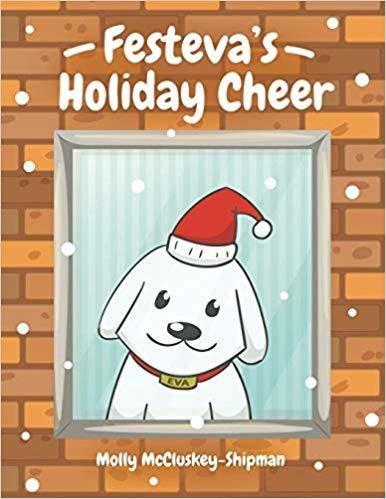 Festeva's Holiday Cheer by Molly McCluskey-Shipman 978-1642543650