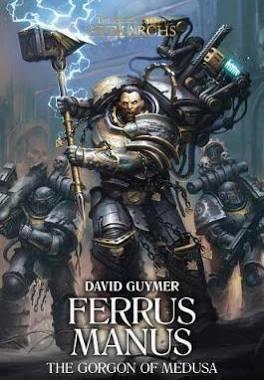 The Horus Heresy Primarchs Ferrus Manus