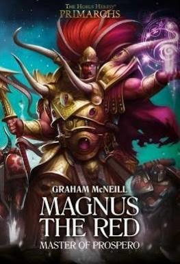 The Horus Heresy Primarchs Magnus The Red
