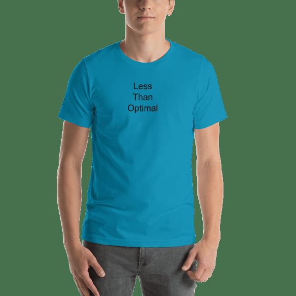 Less Than Optimal Short-Sleeve Unisex T-Shirt 00011