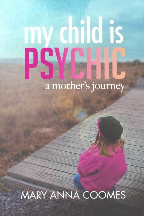 My Child Is Psychic, A Mother's Journey