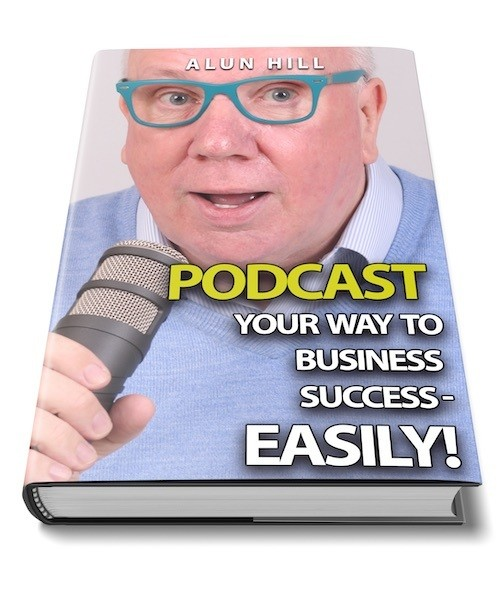 Podcast Your Way To Business Success - Easily!