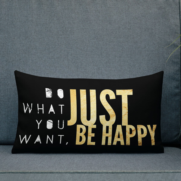 Just Be Happy Super Soft Throw Pillow