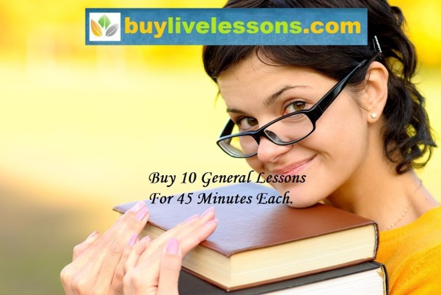 BUY 10 GENERAL LIVE LESSONS FOR 45 MINUTES EACH.