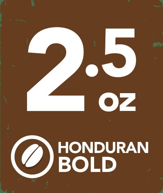 Honduran Bold - 2.5 Ounce Retail Labeling starting at: 2.5BOLDRL
