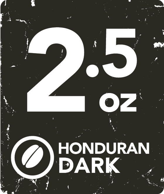 Honduran Dark- 2.5 Ounce Wholesale Labeling starting at: HONDARK2.5WL
